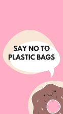 """Advocacy Doughnut graphic saying: """"Say no to plastic bags"""""""