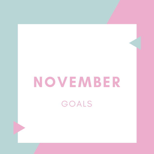 Blue and Pink Title Card saying: November Goals