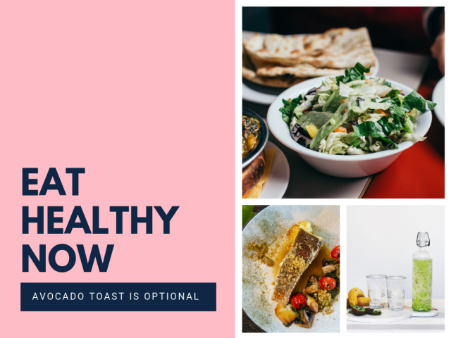 """A bright pink template with pictures of salad, salmon, and flavored water with text saying """"Eat Healthy Now: Avocado Toast is optional"""""""